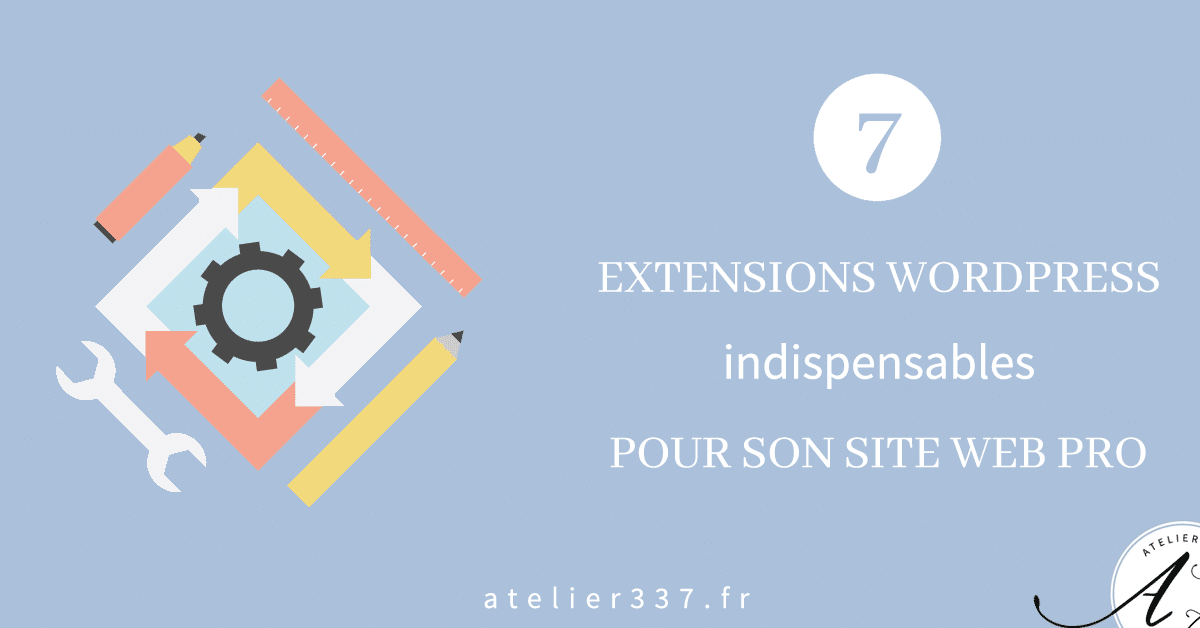 54c13468746 7 plugins WordPress indispensables pour son site web pro