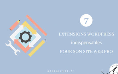 7 plugins WordPress indispensables pour son site web pro