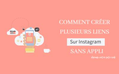 Comment mettre plusieurs liens sur Instagram sans appli